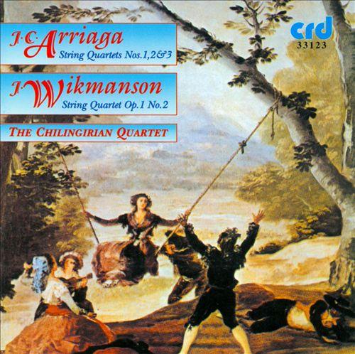 Arriaga & Wikmanson: String Quartets