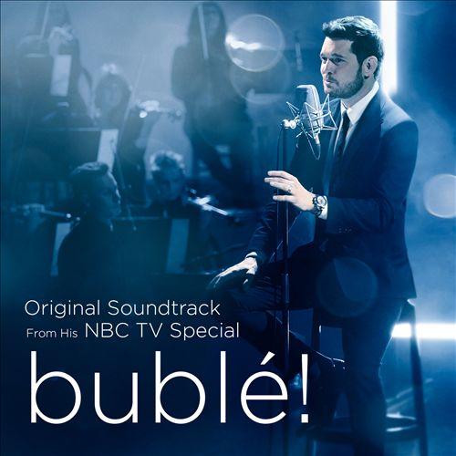 Bublé! [Original Soundtrack From His NBC TV Special]