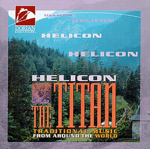 Helicon the Titan:  Traditional Music from Around the World