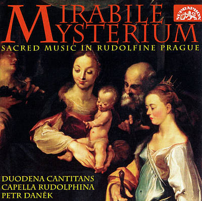 Mirabile Mysterium: Sacred Music in Rudolfine Prague