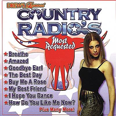 Drew's Famous Country Radio's: Most Requested
