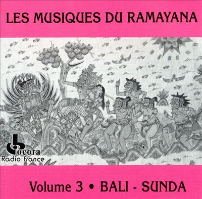 Les Musiques Du Ramayana, Vol. 3: Bali - Sunda (Music of the Ramayana, Vol. 3: Bali-Sunda)