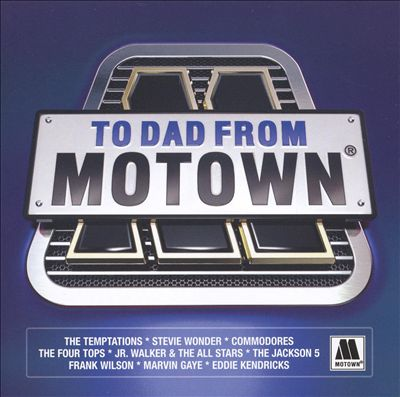 To Dad From Motown