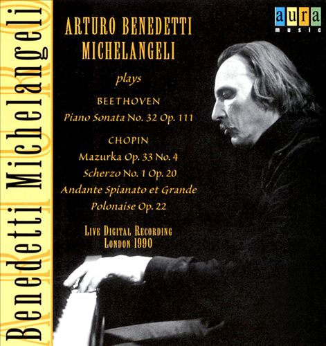 Arturo Benedetti Michelangeli plays Beethoven & Chopin