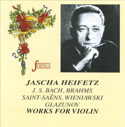 Heifetz Plays Bach, Brahms, Saint-Saëns and Others