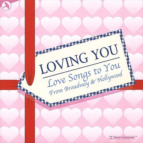 Loving You: Love Songs to You from Broadway and Hollywood