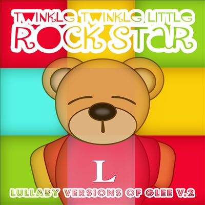 Lullaby Versions of Glee, Vol. 2