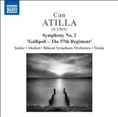 Can Atilla: Symphony No. 2 'Gallipoli - The 57th Regiment'