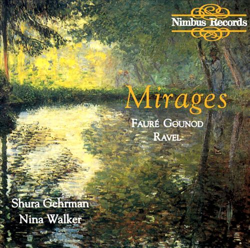 Mirages, Songs by Fauré, Gounod & Ravel