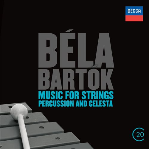 Béla Bartók: Concerto for Orchestra; Dance Suite; Music for Strings, Percussion and Celeste