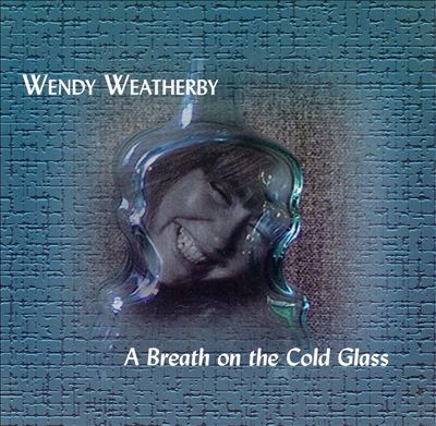 A Breath on the Cold Glass