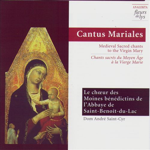 Cantus Mariales: Medieval Sacred Chants to the Virgin Mary