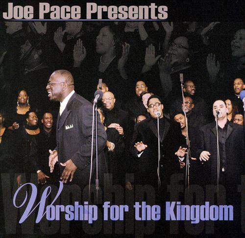 Joe Pace Presents: Worship for the Kingdom