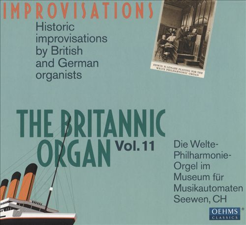 The Britannic Organ, Vol. 11: Improvisations