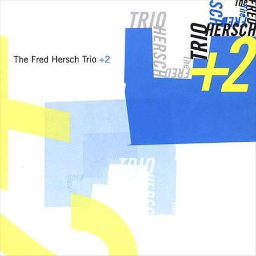 Fred Hersch Trio + 2