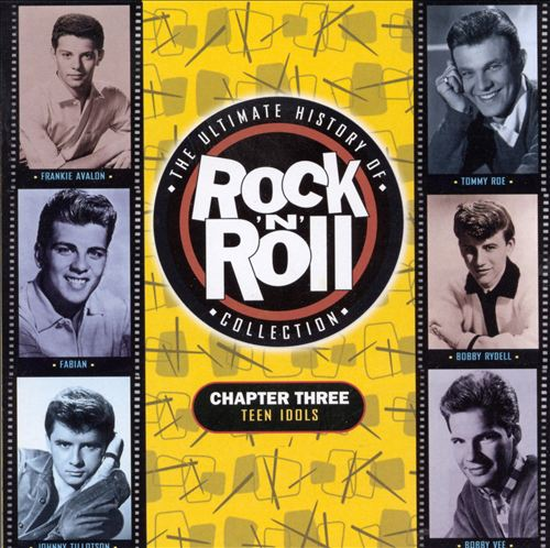 The Ultimate History of Rock & Roll Collection, Vol. 3: Teen Idols