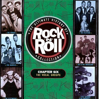 The Ultimate History of Rock & Roll Collection, Vol. 6: Vocal Groups
