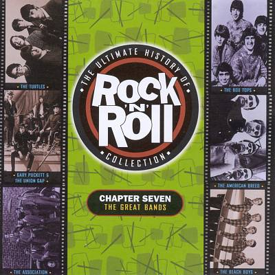 The Ultimate History of Rock & Roll Collection, Vol. 7: The Great Bands