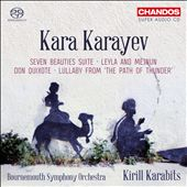 """Kara Karayev: Seven Beauties Suite; Leyla and Mejnun; Don Quixote; Lullaby from """"The Path of Thunder"""""""