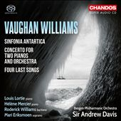 Vaughan Williams: Sinfonia Antartica; Concerto for Two Pianos and Orchestra; Four Last Songs