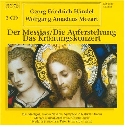 Handel: Der Messias; Die Auferstehung; Mozart: Da Krönungskonzert