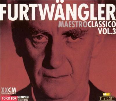 Furtwängler: Maestro Classico, Vol. 3 (Box Set)