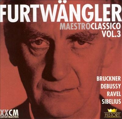 Furtwängler: Maestro Classico, Vol. 3, Disc 4