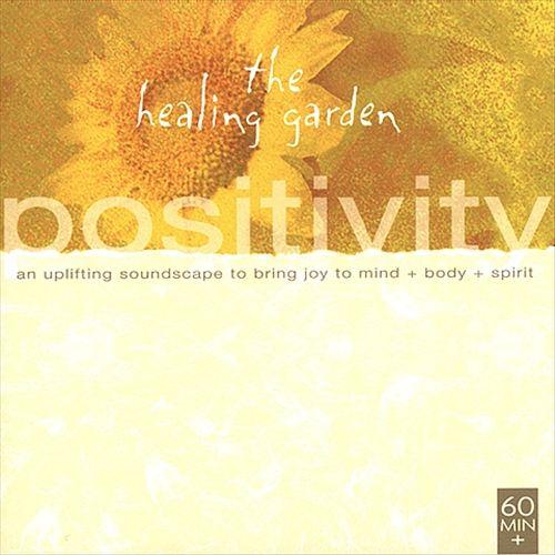 The Healing Garden Music: Positivity