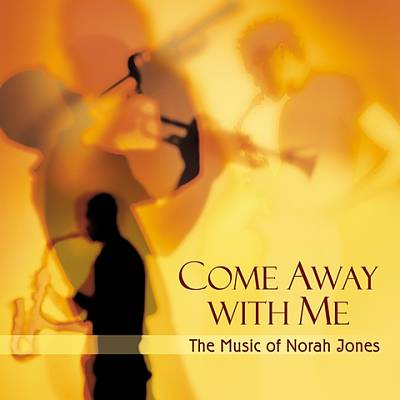 Come Away With Me: The Music of Norah Jones
