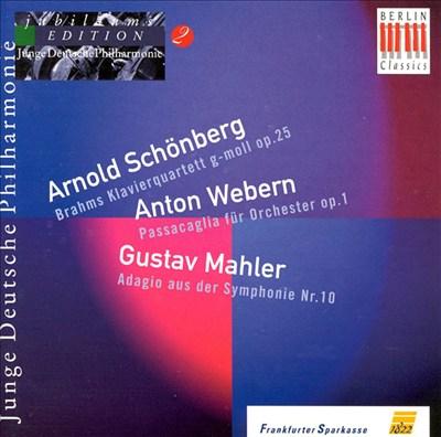 Arnold Schönberg: Brahms Klavierquartett Op. 25; Anton Webern: Passacaglia; Gustav Mahler: Symphonie Nr. 10 (Adagio)