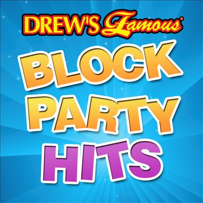 Drew's Famous Block Party Hits