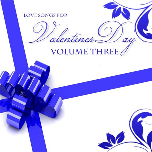 Love Me Tender & Other Great Love Songs For Valentines Day, Vol. 3
