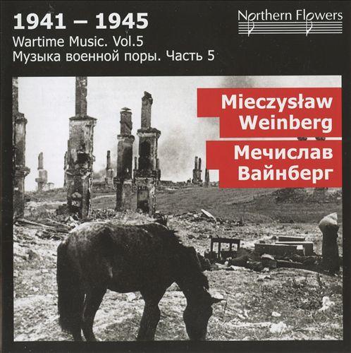 Wartime Music Vol. 5: Mieczyslaw Weinberg