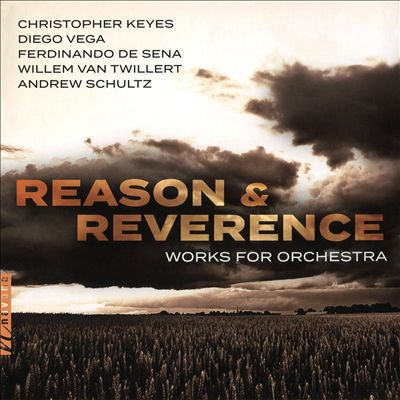 Reason & Reverence: Works for Orchestra