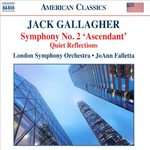 Jack Gallagher: Symphony No. 2 'Ascendent'; Quiet Reflections
