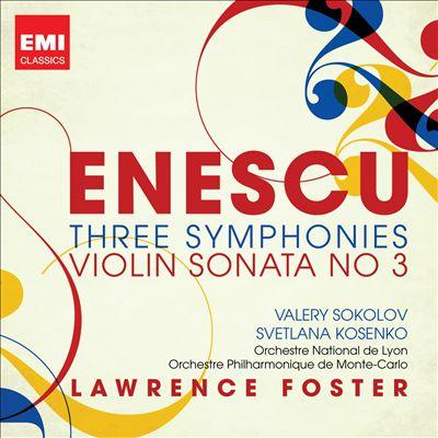 Enescu: Three Symphonies; Violin Sonata No. 3