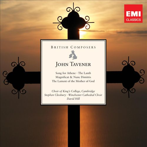 John Tavener: Song for Athene; The Lamb; Magnificat & Nunc Dimittis; The Lament of the Mother of God