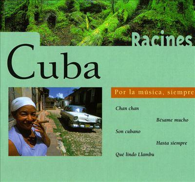 Cuba: Por la Musica Siempre