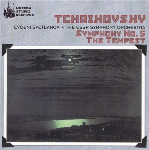 Tchaikovsky: Symphony No. 5; The Tempest