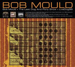 Bob Mould + The Last Dog and Pony Show + LiveDog98
