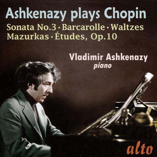 Ashkenazy Plays Chopin: Sonata No. 3, Barcarolle, Waltzes, Mazurkas, Études Op. 10