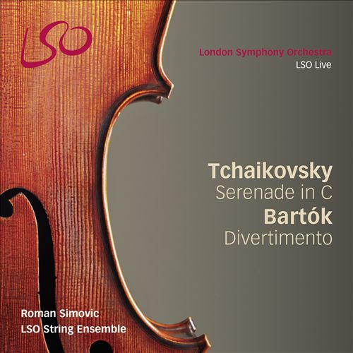 Tchaikovsky: Serenade in C; Bartók: Divertimento