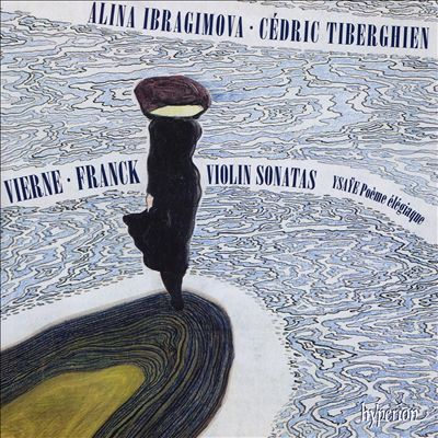 Vierne, Franck: Violin Sonatas; Ysaÿe: Poème élégiaque