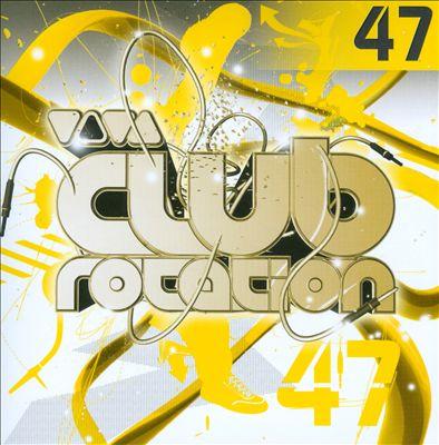 Viva Club Rotation, Vol. 47