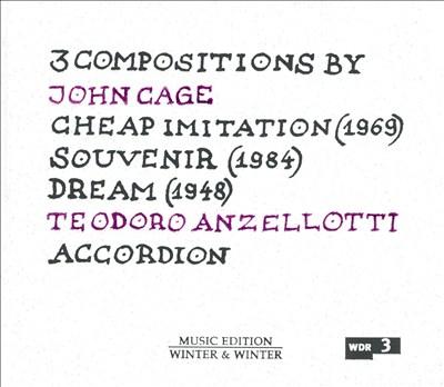 3 Compositions by John Cage: Cheap Imitation; Souvenir; Dream