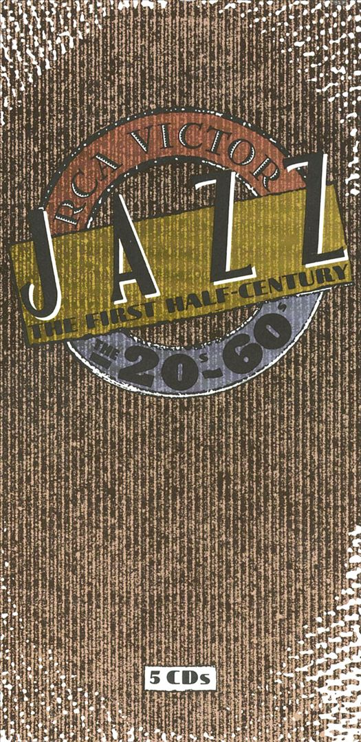 RCA Victor Jazz: The First Half-Century - The Twenties Through the Sixties