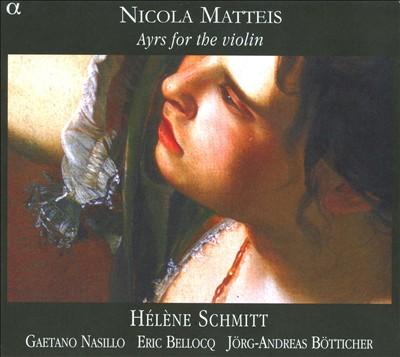 Nicola Matteis: Ayrs for the Violin
