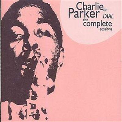 The Complete Charlie Parker on Dial [Spotlite]