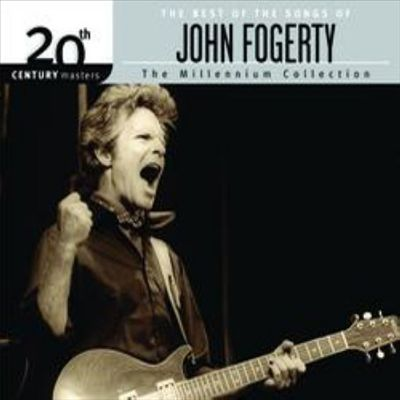 The Best of the Songs of John Fogerty 20th Century Masters the Millennium Collection
