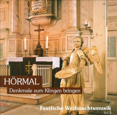 Hörmal: Denkmale zum Klingen bringen - Festliche Weihnachtsmusik, Vol. 5